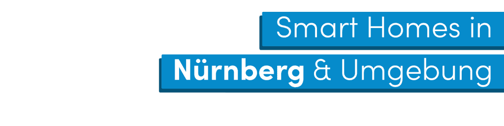 Smart Homes in Nürnberg und Umgebung